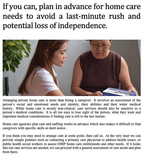 If you can, plan in advance for home care needs to avoid a last-minute rush and potential loss of independence.