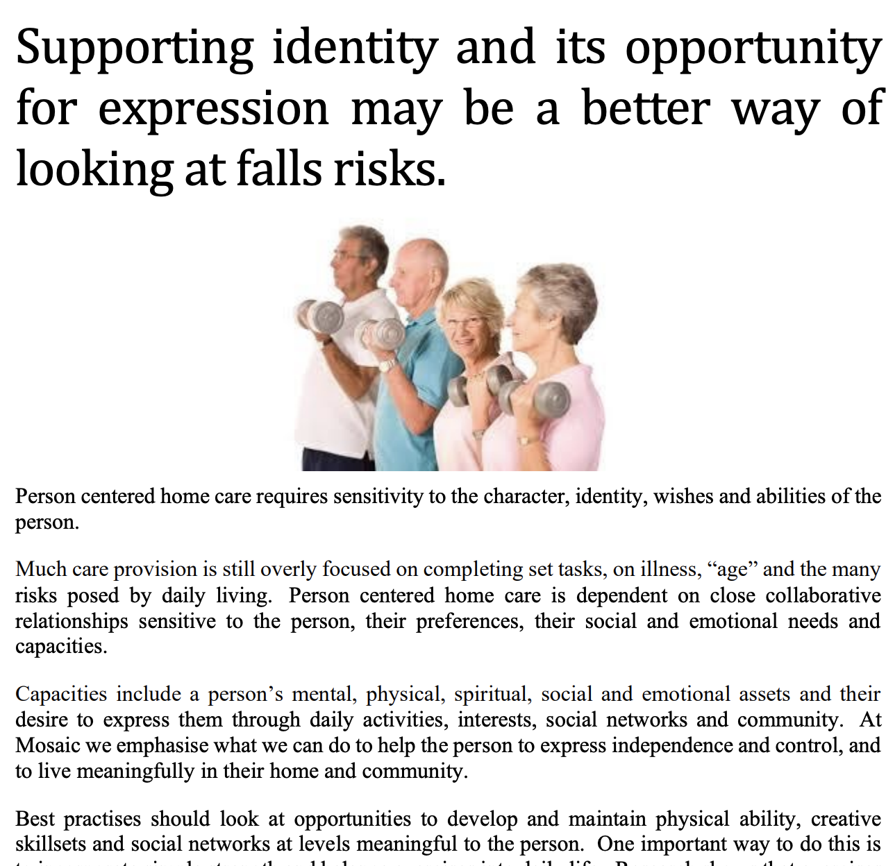 Supporting identity and its opportunity for expression may be a better way of looking at falls risks.